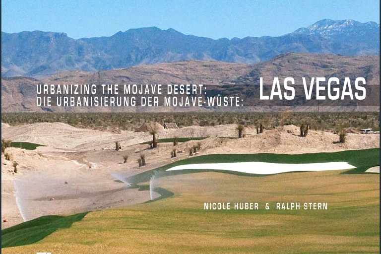 "Decorative: a title slide saying ""urbanizing the Mojave Desert: Las Vegas by Nicole Huber and Ralph Stern"""